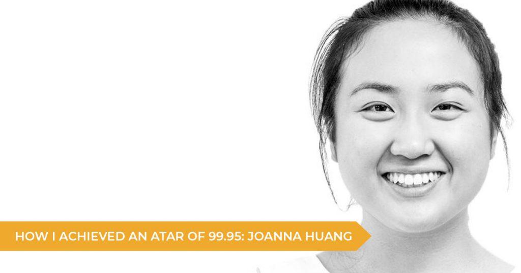 How I Achieved a 99.95 ATAR: Joanna Huang