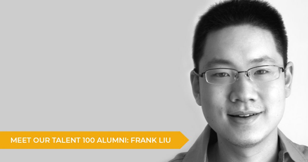 Meet Our Talent 100 Alumni: Frank Liu