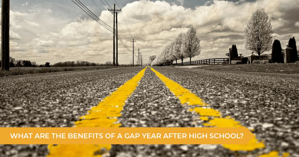 What Are The Benefits Of A Gap Year After High School?