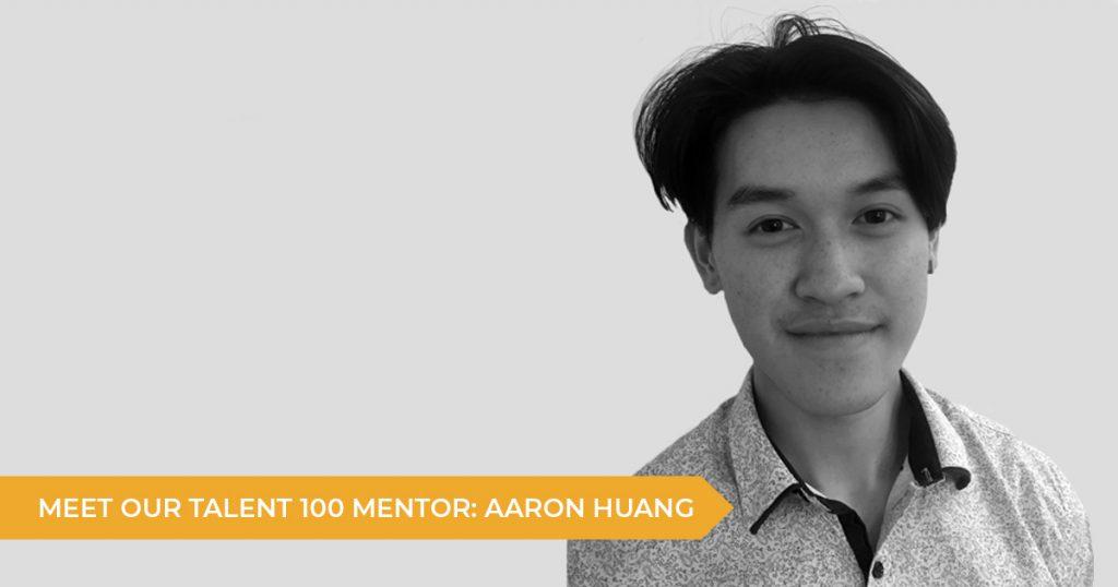 Meet Our Talent 100 Mentor: Aaron Huang