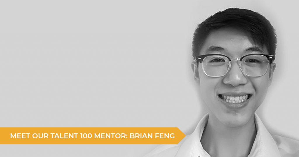 Meet Your Talent 100 Mentor: Brian Feng