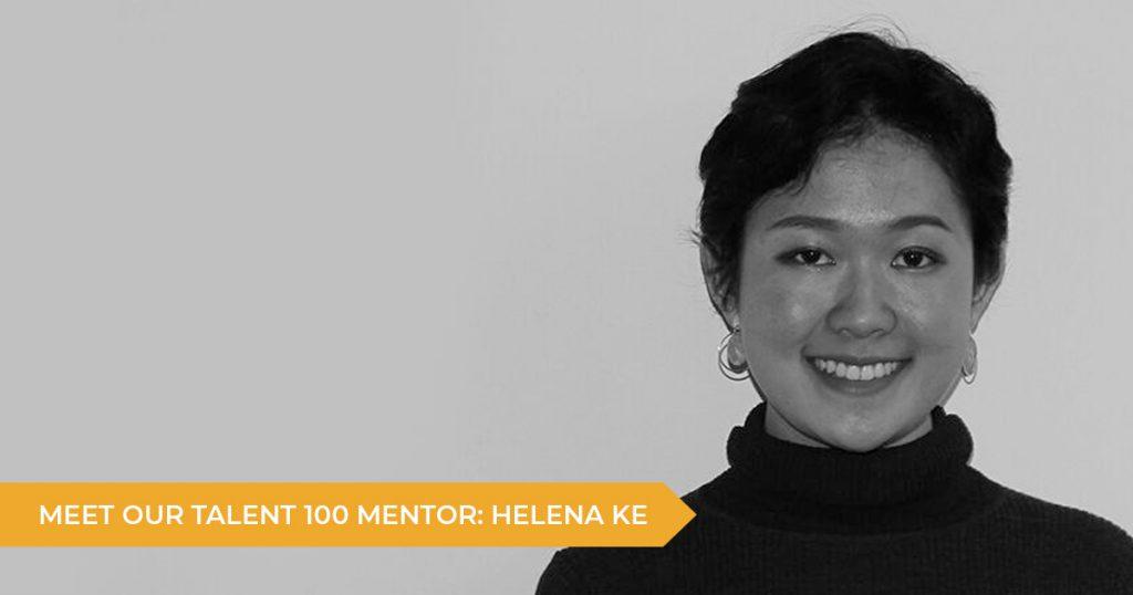 Meet Your Talent 100 Mentor: Helena Ke