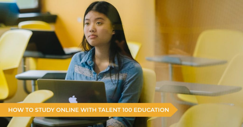 How To Study Online With Talent 100 Education