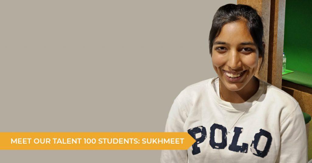 Meet our Talent 100 Student: Sukhmeet