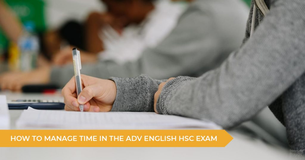 How To Manage Time In The HSC Advanced English Exams
