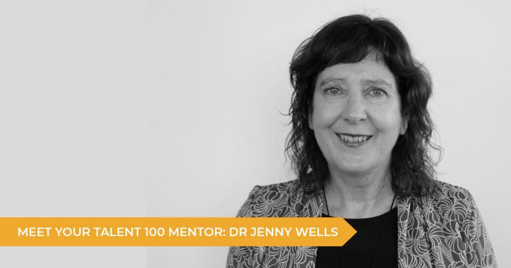 Meet Your Talent 100 Mentor: Dr Jenny Wells