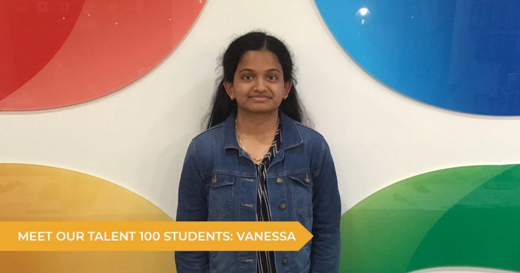 Meet our Talent 100 Student: Vanessa
