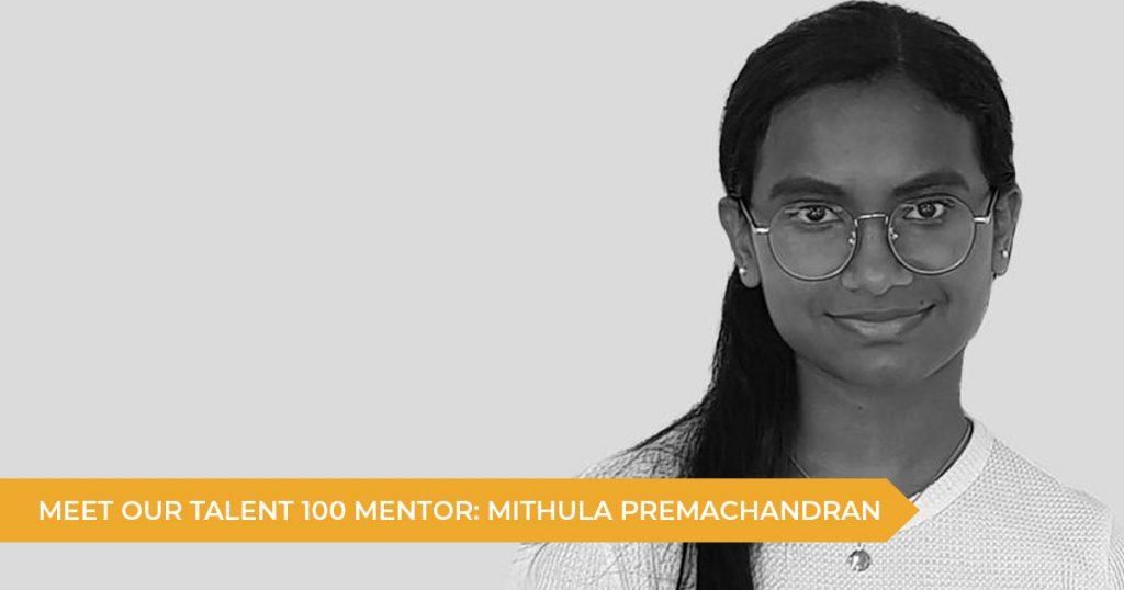 Meet Your Talent 100 Mentor: Mithula Premachandran