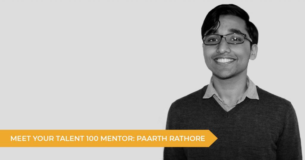 Meet Your Talent 100 Mentor: Paarth Rathore