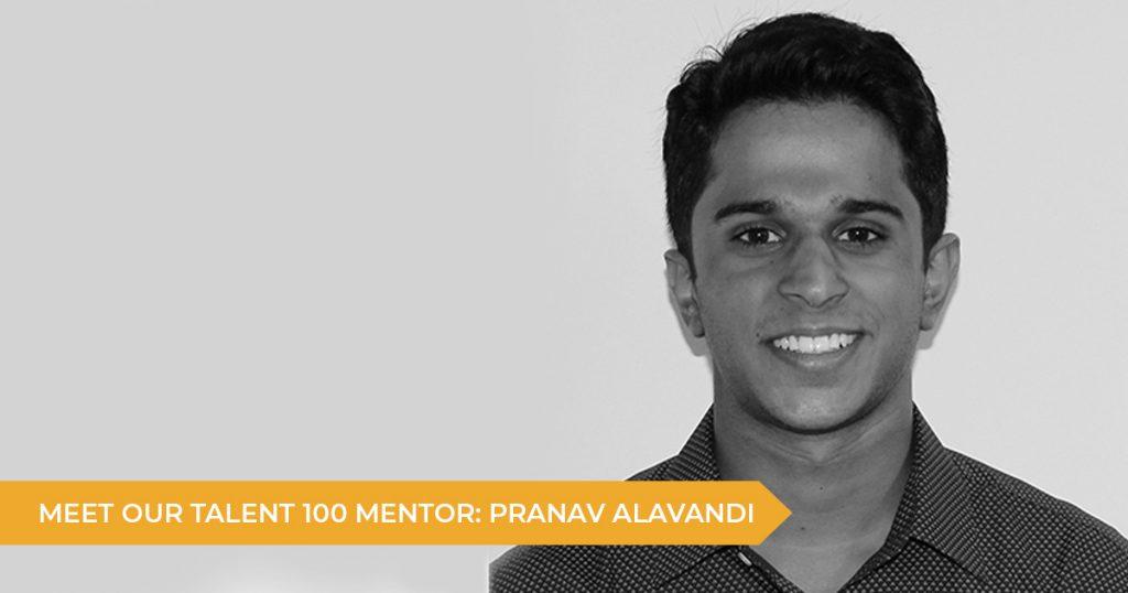 Meet Your Talent 100 Mentor: Pranav Alavandi