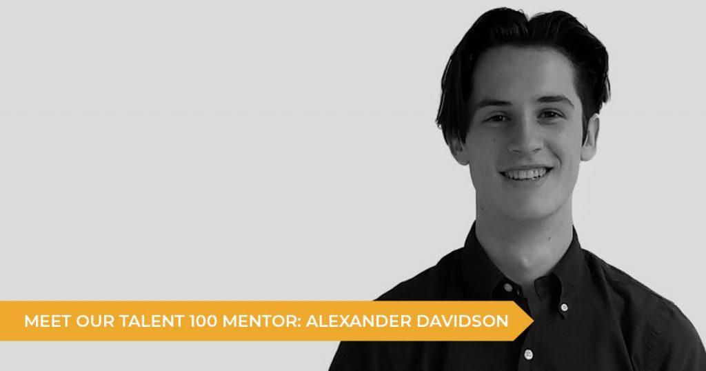 Meet Your Talent 100 Mentor: Alexander Davidson