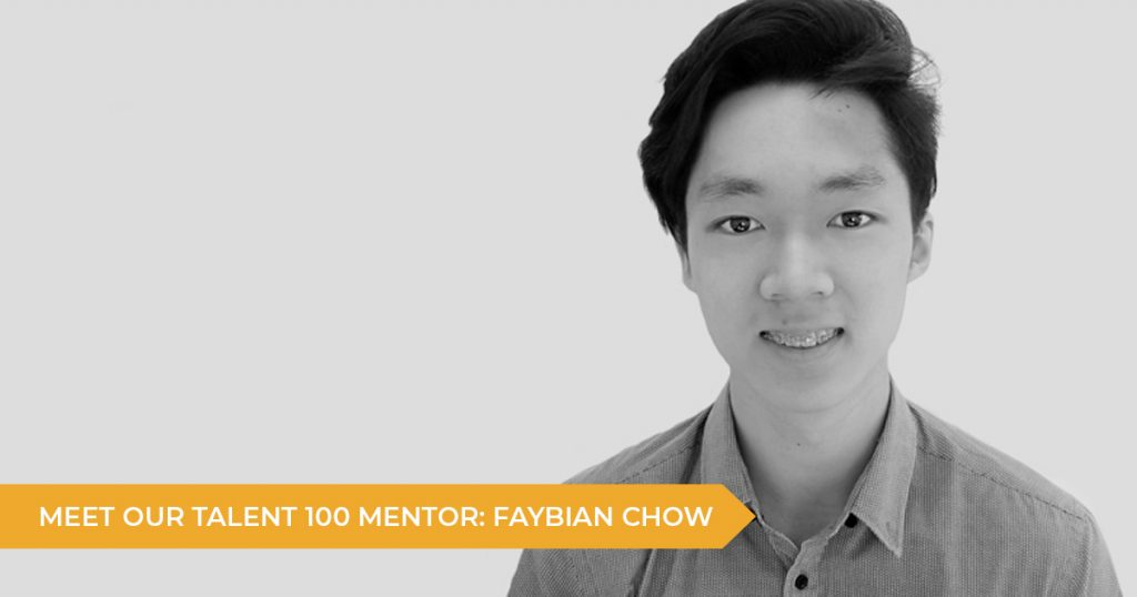 Meet Your Talent 100 Mentor: Faybian Chow
