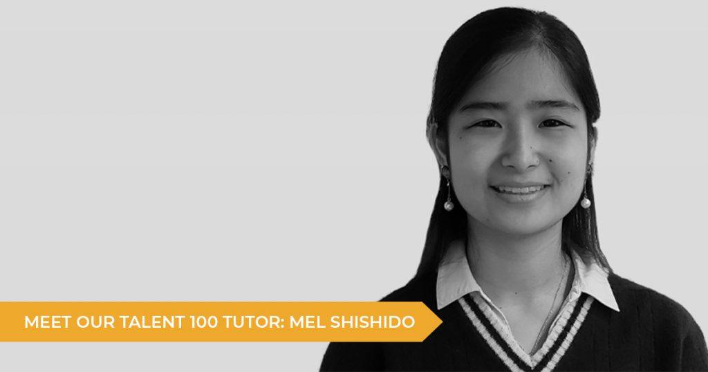 Meet Your Talent 100 Tutor: Mel Shishido   Talent 100 Education