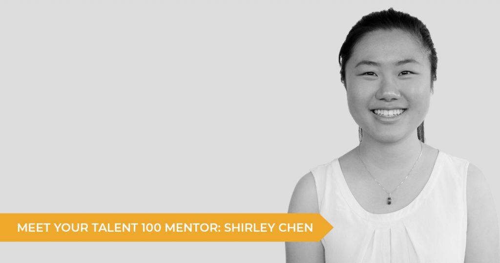 Meet Your Talent 100 Mentor: Shirley Chen