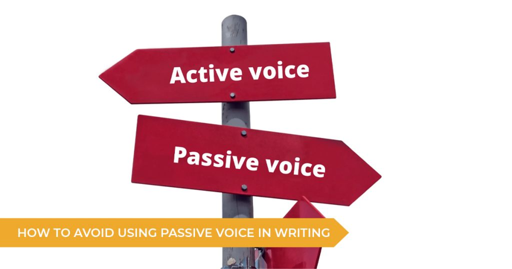 How To Avoid Using Passive Voice In Your Writing