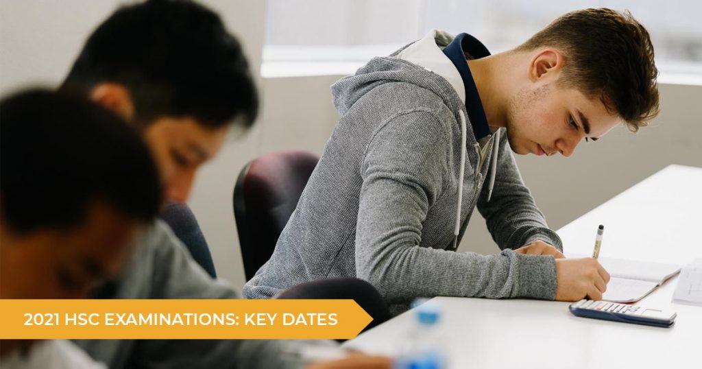 2021 HSC Examinations: Key Dates