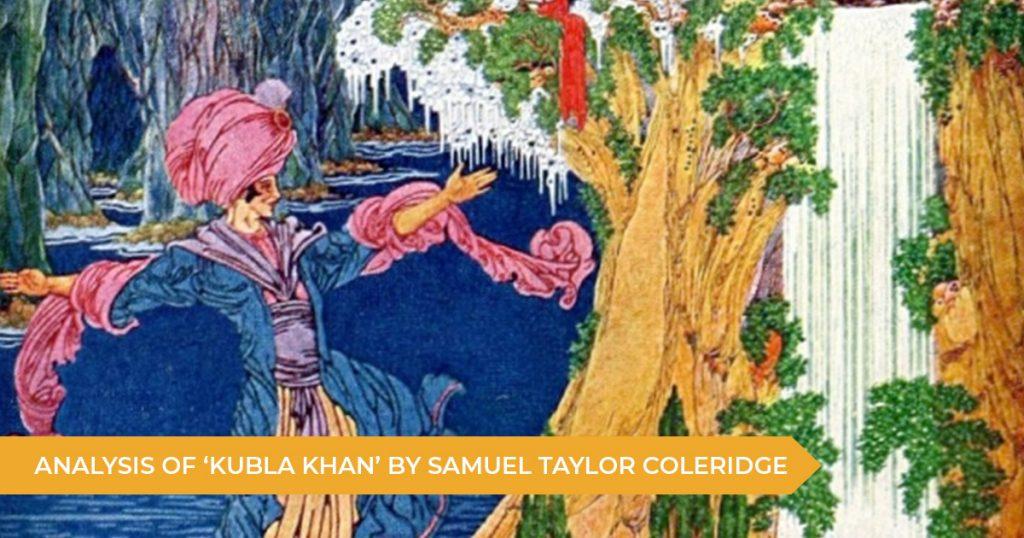 Analysis of 'Kubla Khan' By Samuel Taylor Coleridge